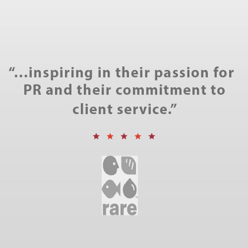 """The team at Bullseye truly goes above and beyond to deliver thoughtful strategic partnership and measureable results! Not only are they an absolute joy to work with, but they are inspiring in their passion for PR and their commitment to client service. We couldn't recommend the team enough!""   Kerri Hannigan ,  VP Marketing & Communications, Rare"
