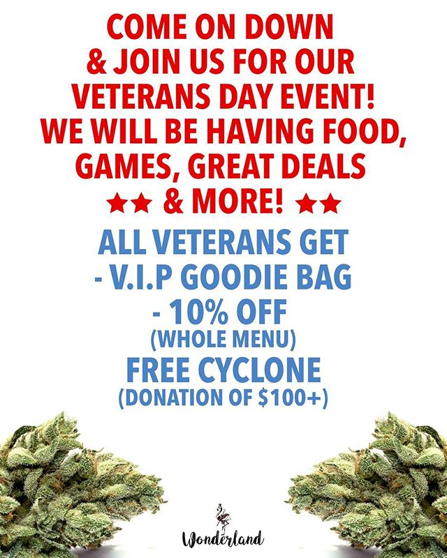 Tomorrow! Join us for our Veterans Day event! Thank you to all our Veterans! 🤗🤗🤗🤗 #high #weedporn #dank #girl #dope #love #instagood #pothead #stayhigh #fun #losangeles #bestbuds #follow #edibles #veteransday #cannabis #weedstagram #ganja #highsociety #maryjane #kush #highlife #cannabiscommunity