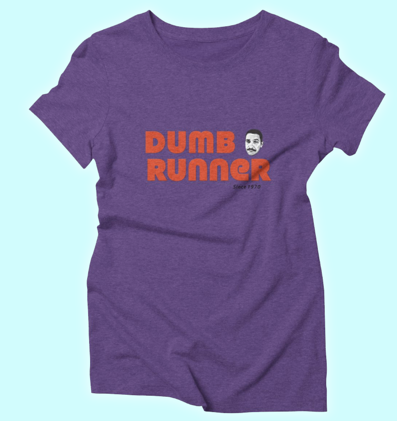 Buy a Shirt, Support Our Work! - Dumb Runner's Threadless shop has dozens of fun tees, baseball shirts, hoodies, and more—and with every purchase, you help keep us independent and ad-free.