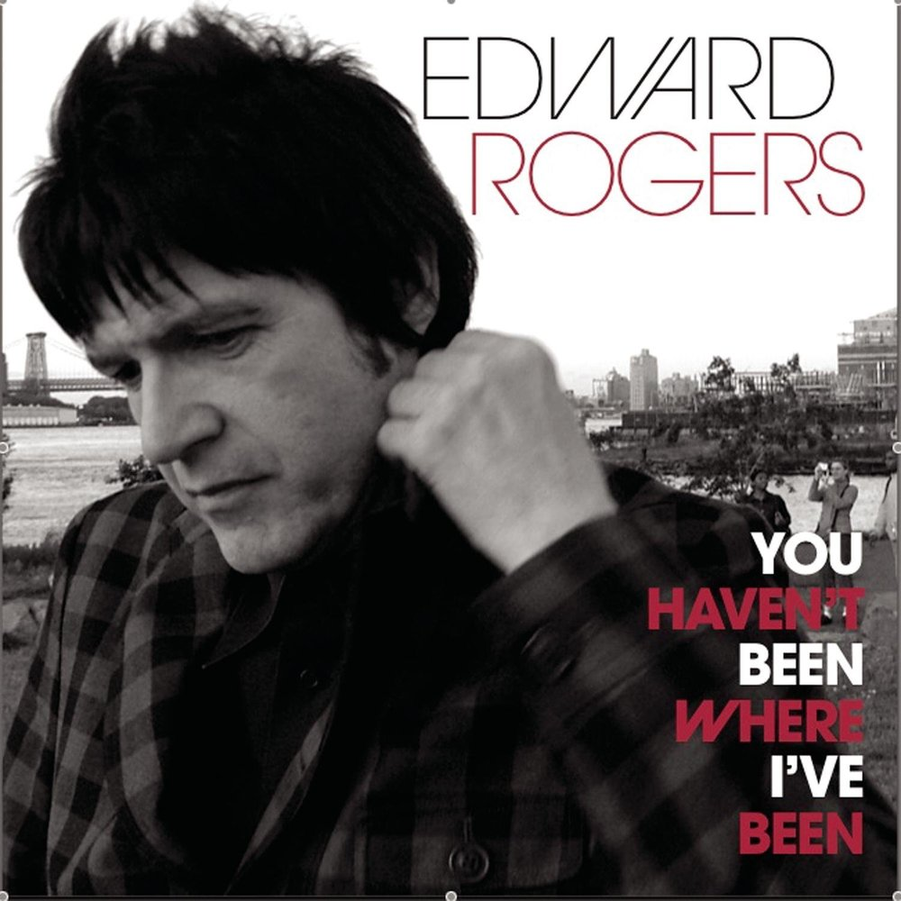 "ZIP056, 2008 | Edward Rogers ""You Haven't Been Where I've Been"""