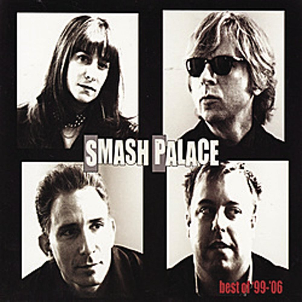 "ZIP040, 2006 | Smash Palace ""Best of 99-06"""
