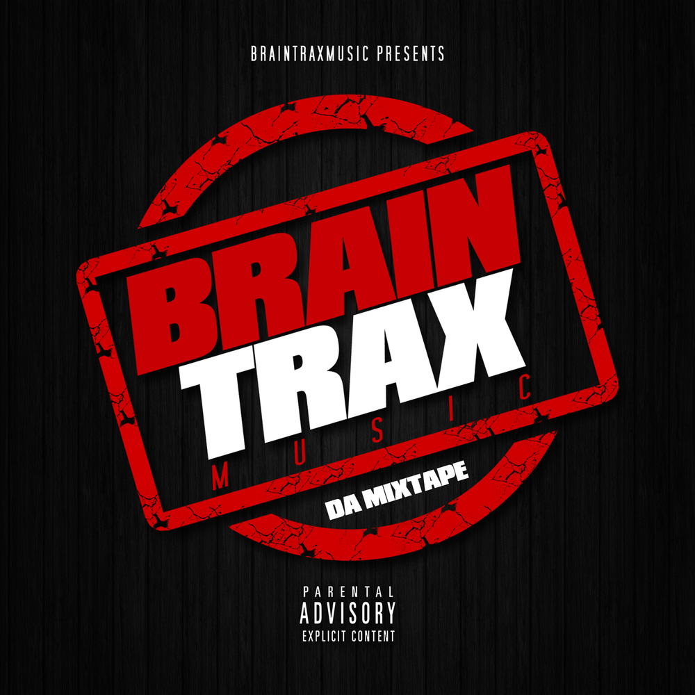 "ZIP118, 2016 | Braintrax ""Da Mixtape"""