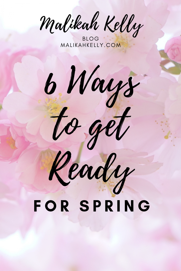 6 ways to get ready for Spring