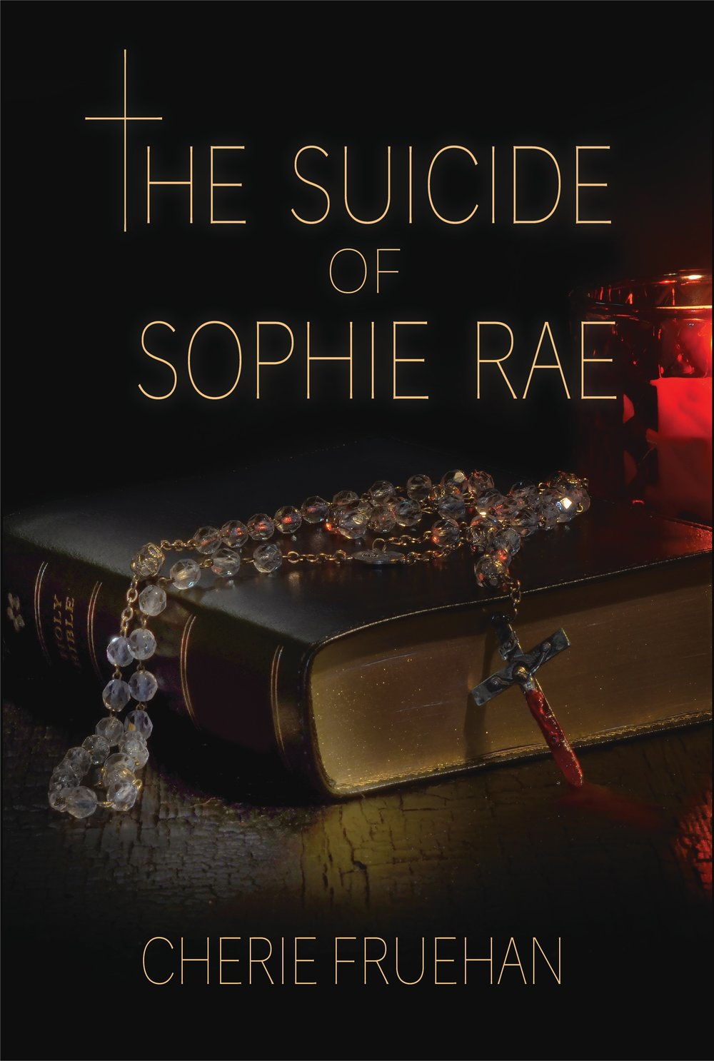 THE SUICIDE OF SOPHIE RAE by Cherie Fruehan