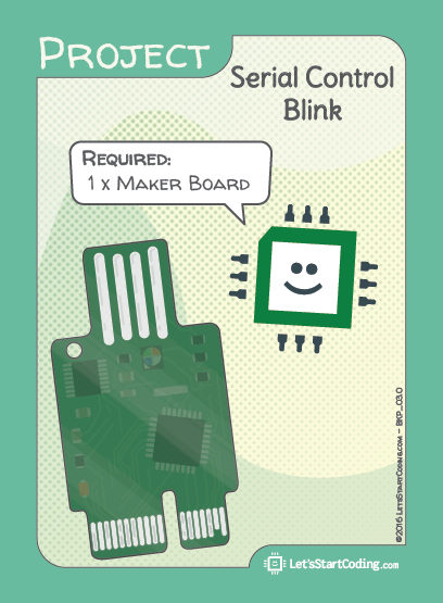 Serial Control Blink: Only Maker Board required. Optional LED in pin 13.