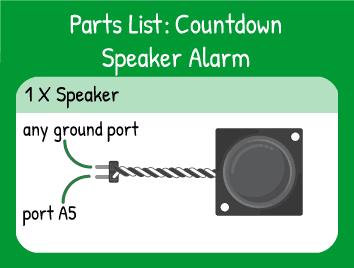 Countdown Speaker Alarm Hookup: 1 speaker on pin A5