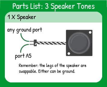 Play 3 Tones to Speaker Hookup: 1 speaker on pin A5.