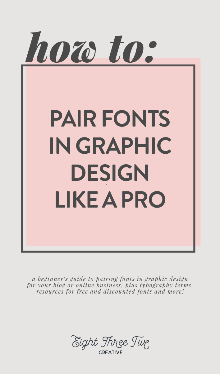 How to pair fonts in graphic design like a professional - Design tips for bloggers and online businesses by 835 Creative