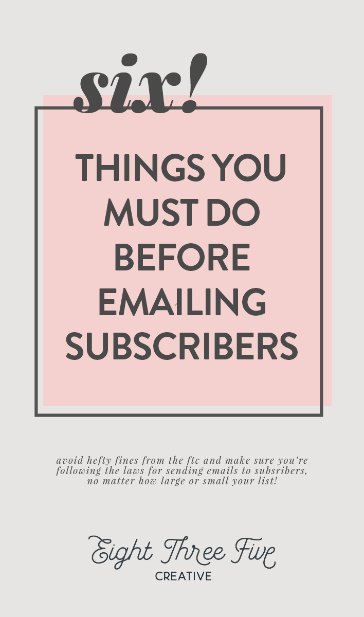 6 Things You Must Do Before Emailing Subscribers - 835 Creative