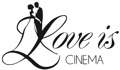 LOVE IS CINEMA