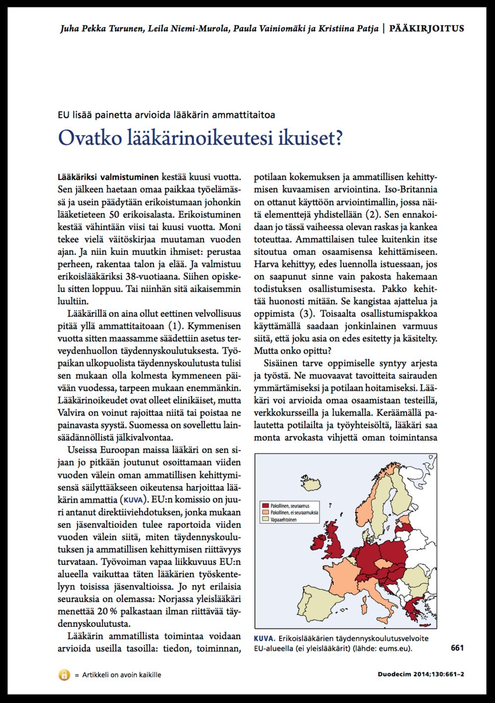 Ovatko lääkärinoikeutesi ikuiset? Turunen JP, Niemi-Murola L, Vainiomäki P, Patja K. Ovatko lääkärinoikeutesi ikuiset? Duodecim 2014;130:661-2.