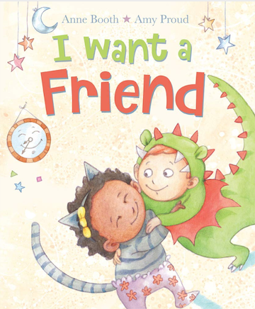I Want a Friend - Anne Booth - Lion Children's Books - 2017