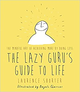 Book by May 5 and get a free signed copy of The Lazy Guru's Guide to Life worth £15 -
