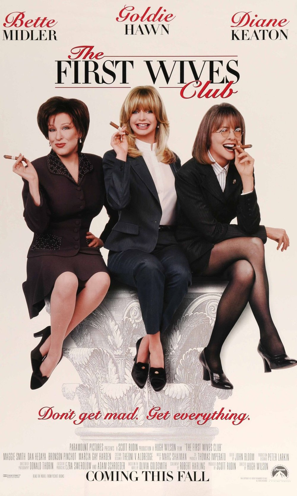 The First Wives Club (1996) - Best guess: 3 of Hollywood's favorite women get revenge on their ex-husbands.