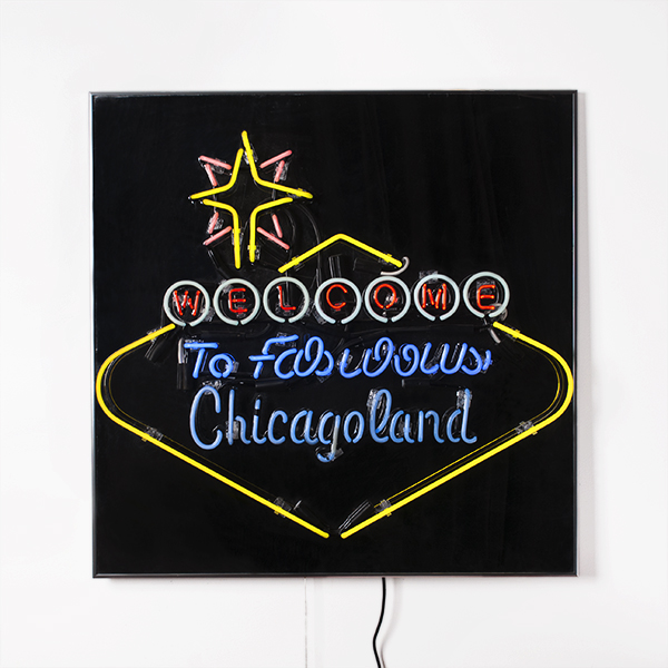 "Welcome To Fabulous Chicagoland / Neon / / 36"" x 36"" /"