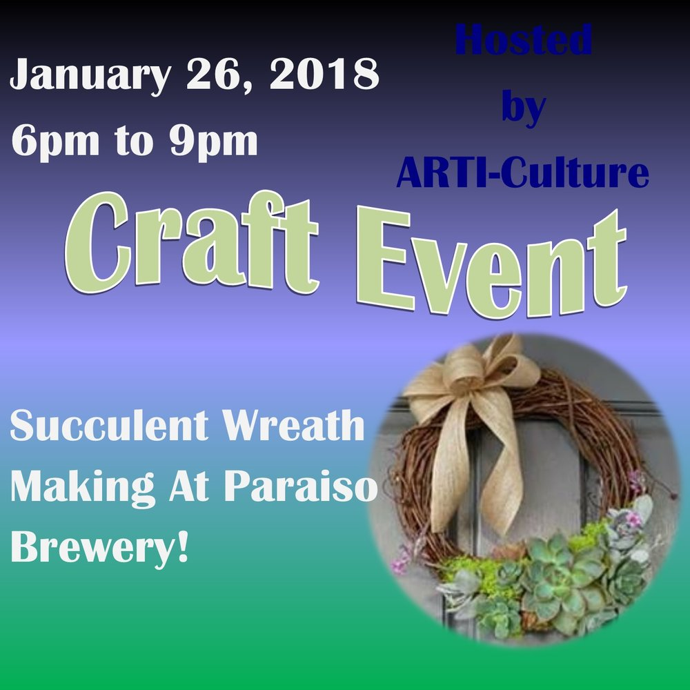 Have some stress relieve fun with making a succulent wreath at Paraiso Brewery. Hosted by ARTI-Culture!
