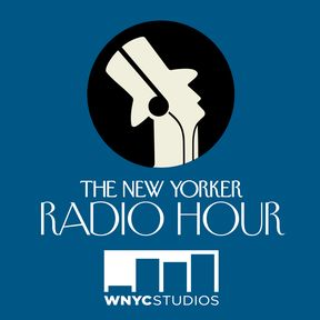 The New Yorker Radio Hour Podcast