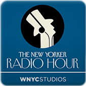 New Yorker Radio Hour Podcast