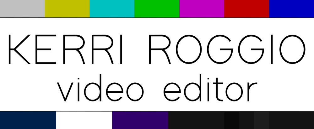 Kerri Roggio - Video Editor