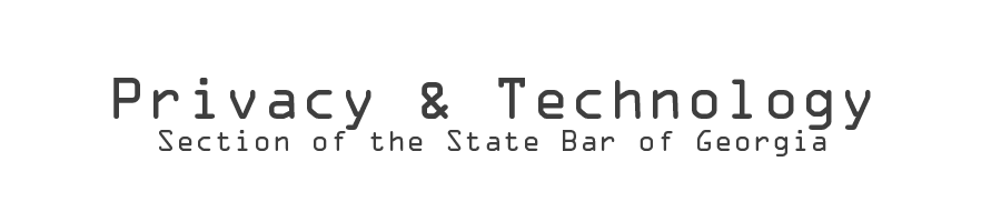 Georgia Bar Privacy & Technology Law Section