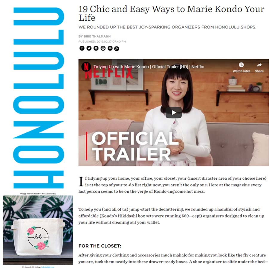 Honolulu Magazine Online Article, 19 Chic and Easy Ways to Marie Kondo Your Life, February 27, 2019   [ Click here for article ]