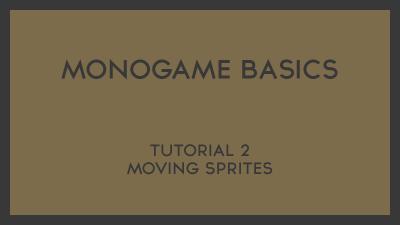 MonoGame Basics — PHStudios