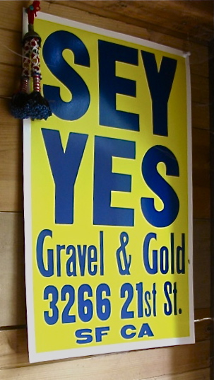 Gravel & Gold SEY YES Poster, 2009