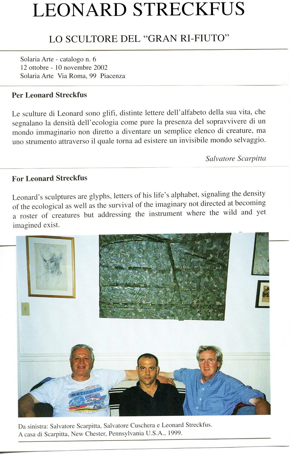 "From the catalog for ""Leonard Streckfus: l'artista del' gran rifiuto,"" Galleria Solaria Arte, Piacenza, Italy, 2002. Left to right, Salvatore Scarpitta, Salvatore Cuschera and Leonard Streckfus at Scarpitta's home in Newchester, Pennsylvania."