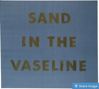 "Sand In The Vaseline , 1974, egg yolk on moiré. 36 x 40"",  (P1974.21)  © Ed Ruscha, courtesy of the artist and Gagosian Gallery"