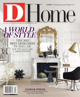 D Home Best Designers in Dallas 2015  March/April 2015 Issue