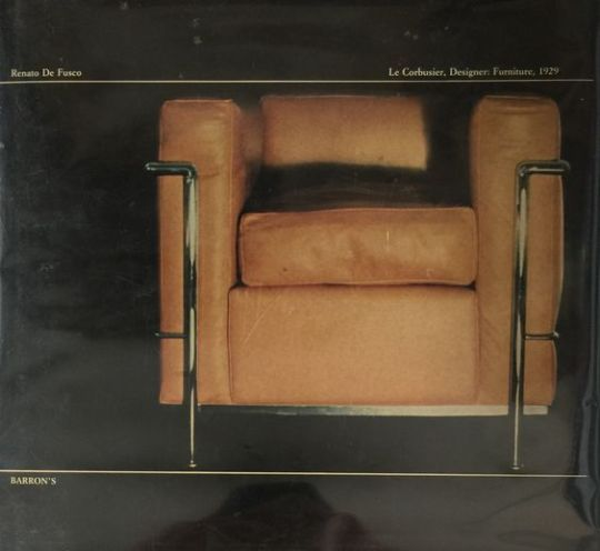 Le Corbusier, Designer: Furniture, 1929 by Renato De Fusco (First Edition) 1977  -