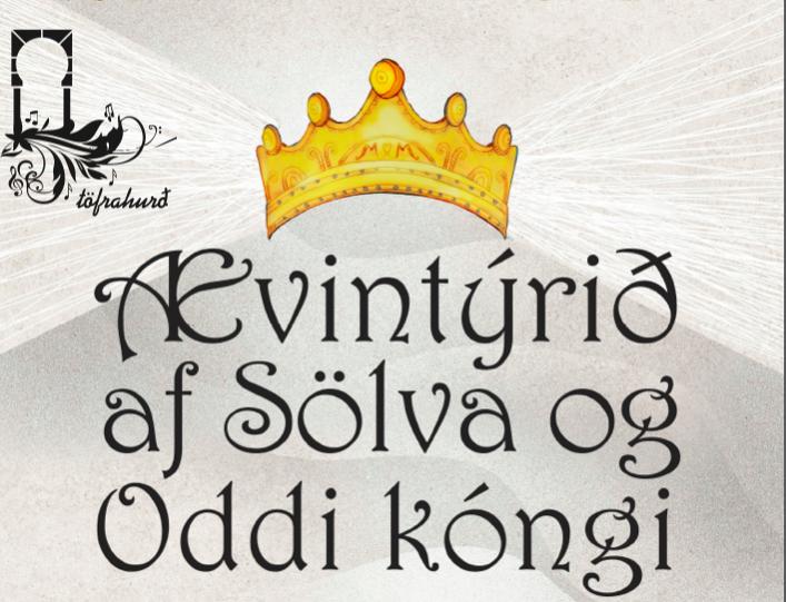 TÖFRAHURÐ - ÆVINTÝRIÐ AF SÖLVA OG ODDI KÓNGI// CHILDREN´S PROGRAMME 12.00 Norðurljós, Harpa