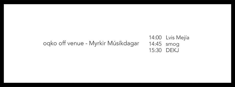 Lvis Mejía - smog - DEKJ  14:00 Mengi - OFF VENUE Aðgangur ókeypis // Free admission