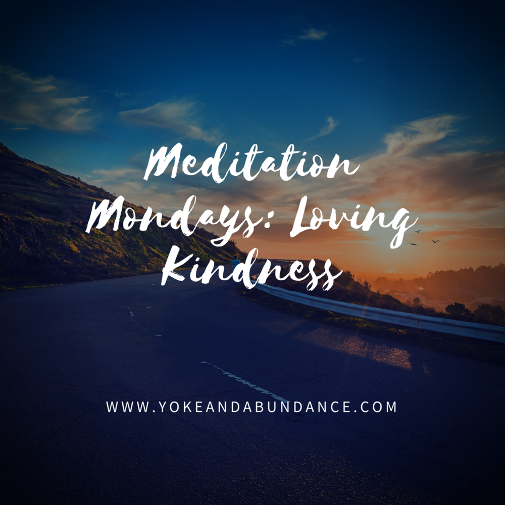 Meditation Mondays: Loving Kindness