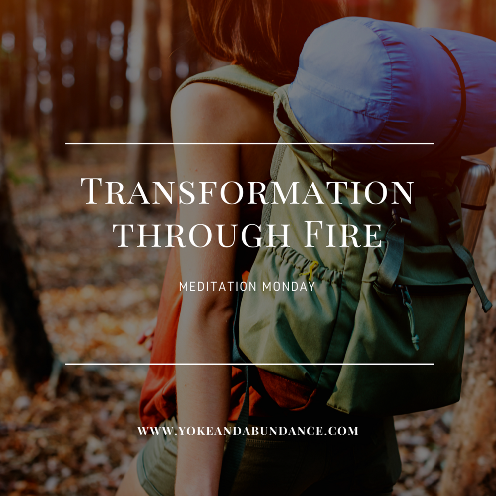 Meditation Monday: Transformation Through Fire