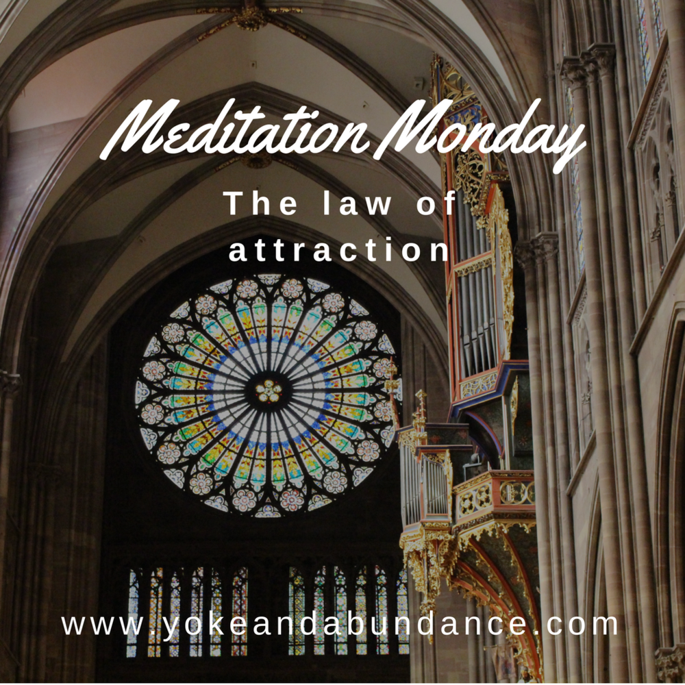 Meditation Monday: The Law of Attraction