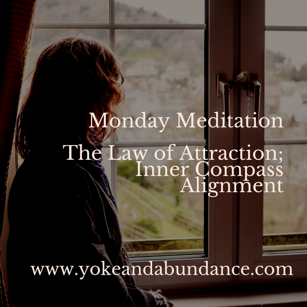 The Law of Attraction; Inner Compass Alignment