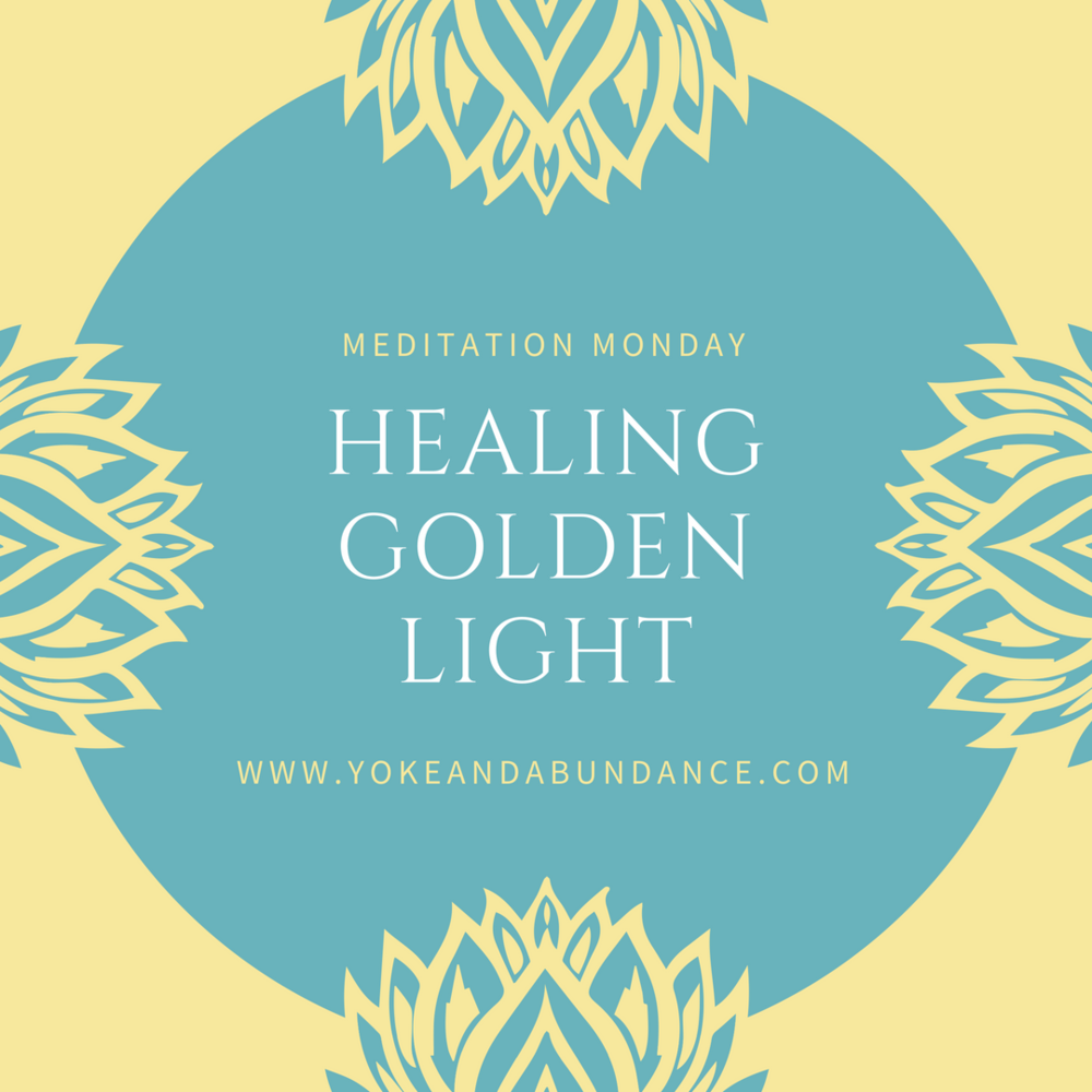 Meditation Monday: Healing Golden Light
