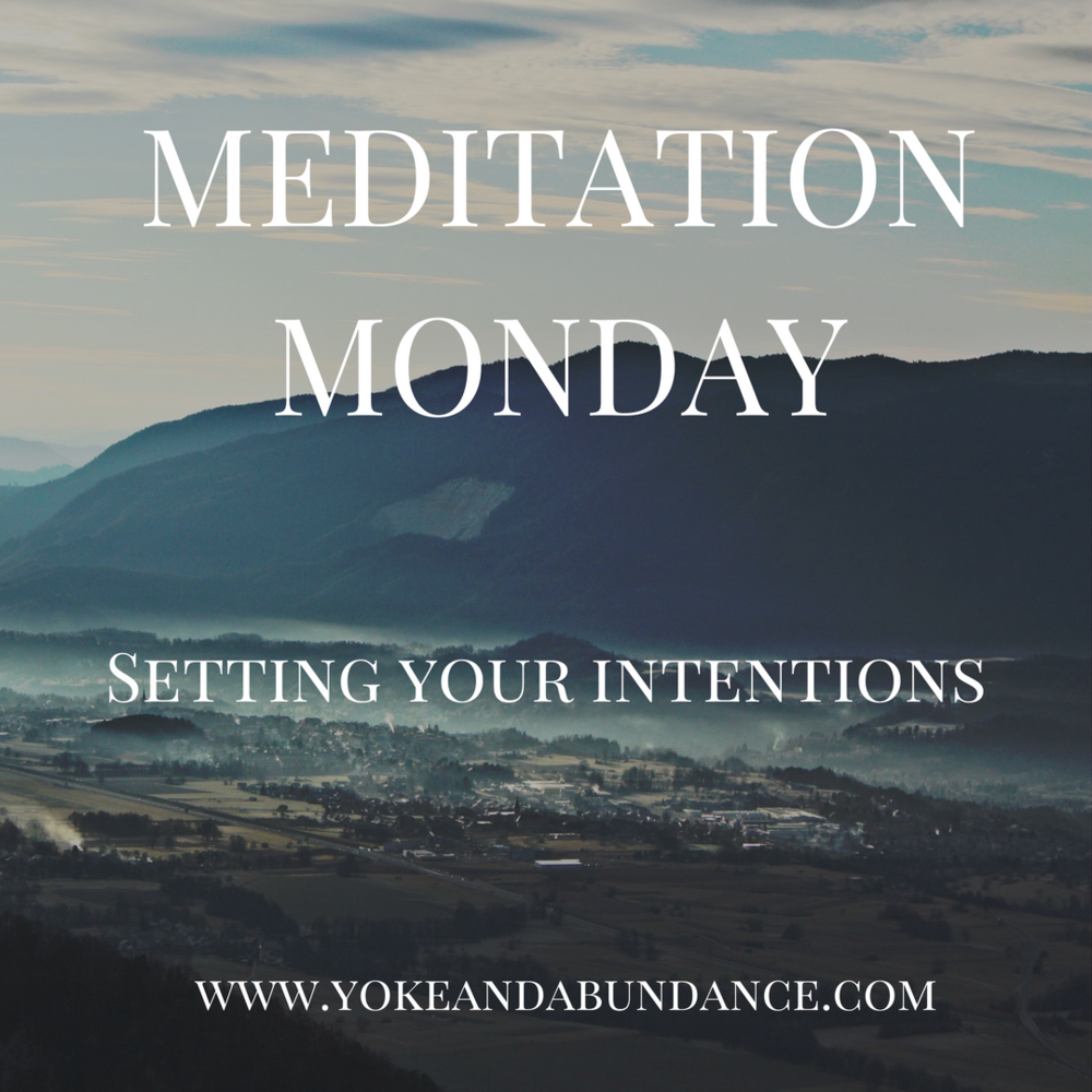 Meditation Monday: Setting Your Intentions