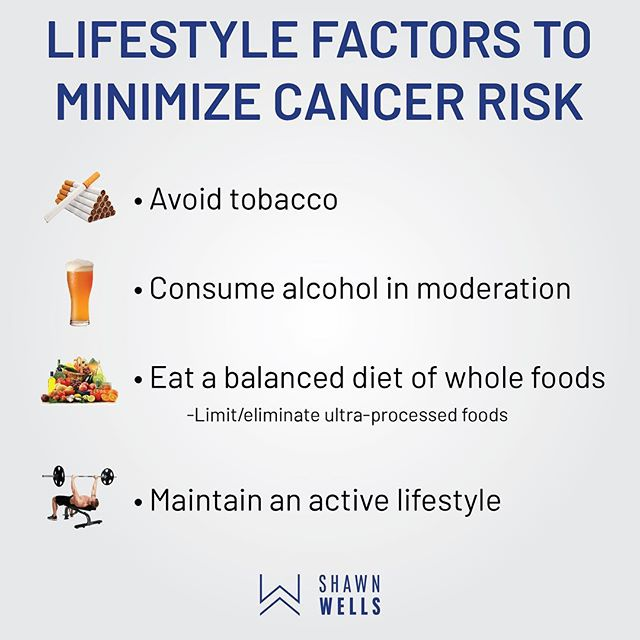 While cancer may occur seemingly to anyone at any time, there are several lifestyle factors that can be protective against cancer. Listed above are several of the most common recommendations to minimize cancer risk. Citation: Martinez et al 2018 Citation: Julia, C., Martinez, L., Allès, B., Touvier, M., Hercberg, S., Méjean, C., & Kesse-Guyot, E. (2018). Contribution of ultra-processed foods in the diet of adults from the French NutriNet-Santé study. Public health nutrition, 21(1), 27-37.