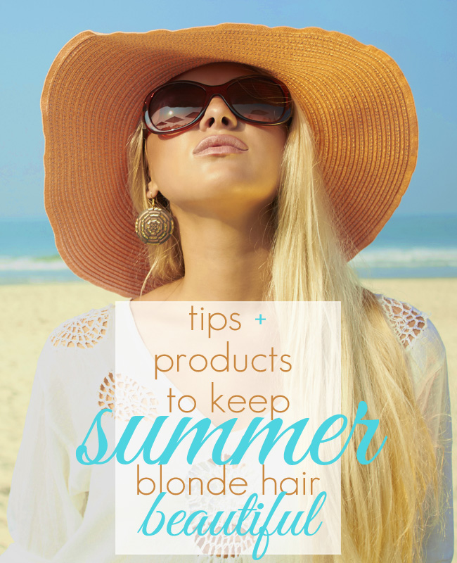 Tips + Products to Keep Summer Blonde Hair Beautiful.