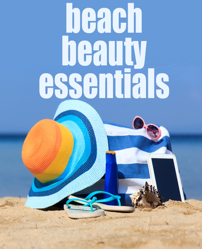 Top Summer Beach Beauty Essentials
