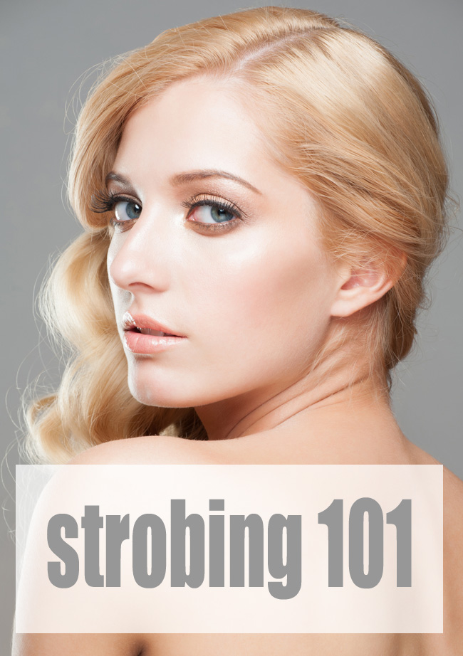 Strobing 101 + Top Strobing Products