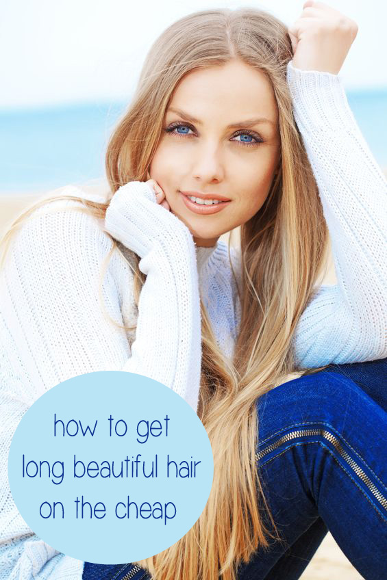 How to Get Long Beautiful Hair on the Cheap