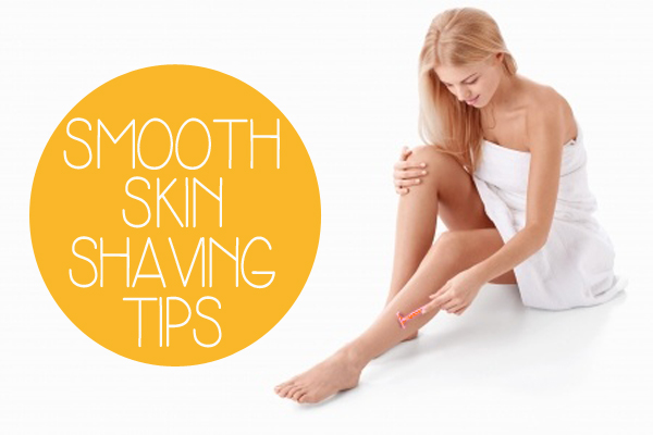 Smooth Skin Shaving Tips