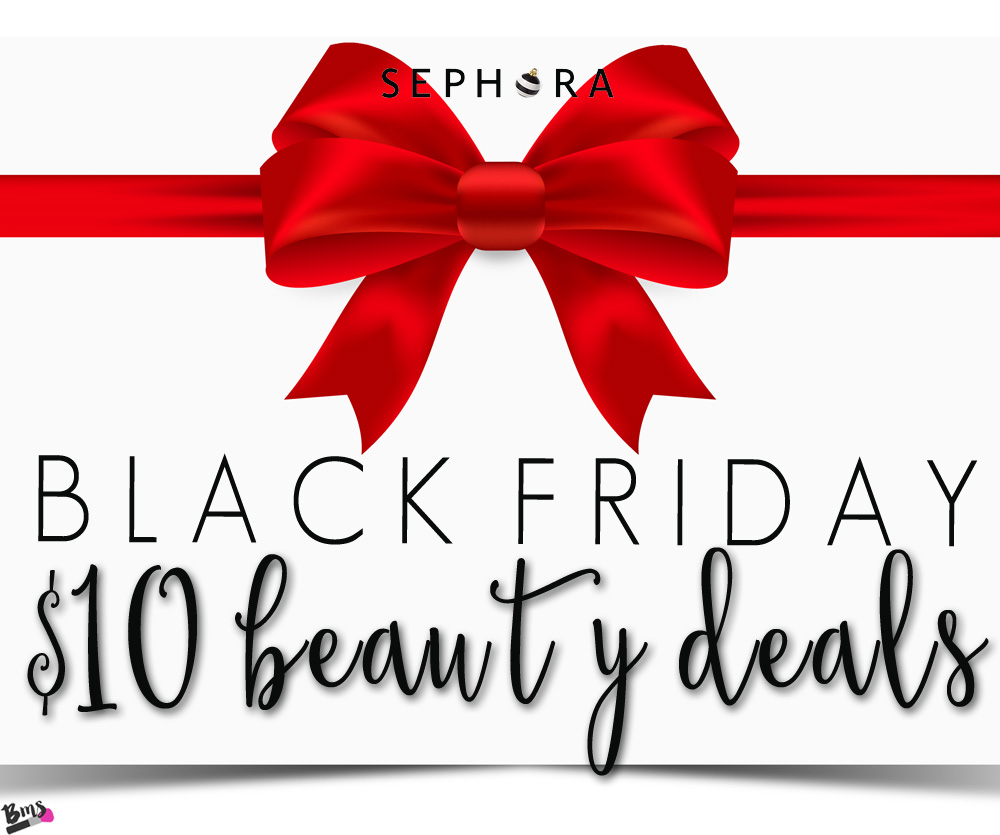 The complete list of Sephora's Black Friday $10 Beauty Deals for 2015