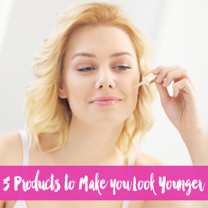 5 Products to Make You Look Younger