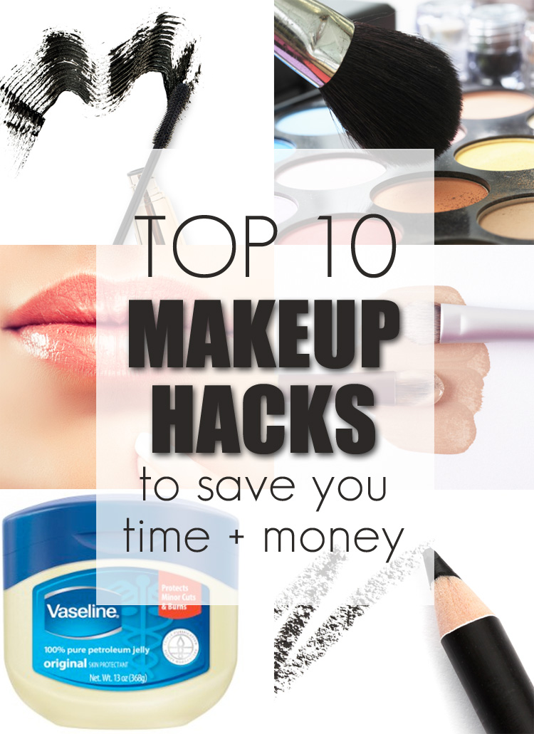 Top 10 Makeup Hacks to Save You Time and Money