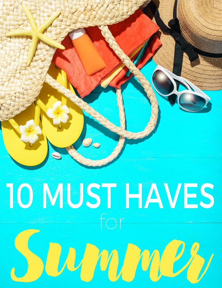 10 Must-Haves for Summer
