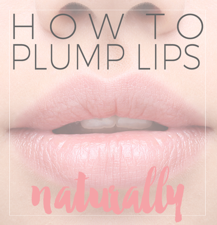 How to Naturally Plump Lips (without the use of filler)
